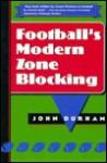 Football's Modern Zone Blocking - John W. Durham