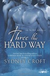 Three the Hard Way - Sydney Croft