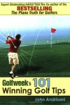 Golfweek's 101 Winning Golf Tips: Expert Shotmaking Advice from the Co-Author of the Bestselling The Plane Truth for Golfers - John Andrisani