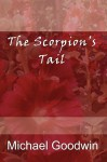 The Scorpion's Tail - Michael Goodwin