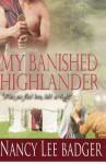 My Banished Highlander - Nancy Lee Badger, Florina Romoser