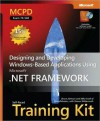 MCPD Self-Paced Training Kit (Exam 70-548): Designing and Developing Windows?-Based Applications Using the Microsoft? .NET Framework - Mike Snell, Bruce Johnson, Brian C. Lanham, Shawn Wildermuth, Sara Morgan