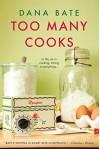Too Many Cooks - Dana Bate