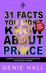 Prince: 31 Facts You Didn't Know About Prince: Amazing Facts About Purple Rain Prince That Will Leave You Speechless - Genie Hall, Prince
