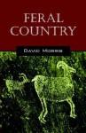 Feral Country - David Morris
