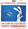 El Amor es el infierno - Matt Groening, Guillermo Rubens