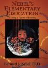 Nebel's Elementary Education: Creating a Tapestry of Learning - Bernard J. Nebel