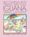 Becoming Best Friends with Your Iguana, Snake or Turtle - Bill Gutman, Anne Canevari Green