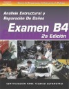 ASE Collision Test Prep Series -- Spanish Version, 2E (B4): Structural Analysis and Damage Repair - Thomson Delmar Learning Inc.