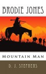 BRODIE JONES Mountain Man - D.J. Stephens