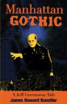 Manhattan Gothic (The Jeff Greenaway Tales Book 1) - James Howard Kunstler