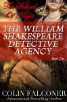 The William Shakespeare Detective Agency: The School of Night - Colin Falconer