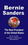 BERNIE SANDERS - The Next President of the United States: A Note to Bernie Oct 31, 2015 - Erica Wolf, David Walden
