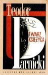 Twarz Księżyca (powieść z wieków III-IV) część pierwsza - Teodor Parnicki