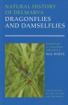 Natural History of Delmarva Dragonflies and Damselflies: Essays of a Lifelong Observer - Hal White