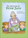 For the Love of Pickle Juice - Shelly Lee Gossett, Mallette Pagano