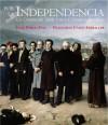 Por la Independencia. La crisis de 1808 y sus consecuencias - Juan Pablo Fusi, Francisco Calvo Serraller