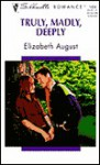Truly, Madly, Deeply - Elizabeth August