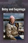 Betsy and Saganaga: One Life, One Lake - Carol DeSain