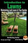 Introduction to Lawns - Maintaining Lush Lawns in Your Garden (Gardening Series Book 2) - Dueep Jyot Singh, John Davidson, Mendon Cottage Books