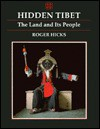 Hidden Tibet: The Land And Its People - Roger Hicks