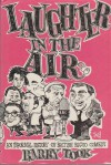 Laughter in the Air: An Informal History of British Radio Comedy - Barry Took