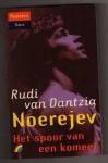 Noerejev - het spoor van een komeet - Rudi van Dantzig