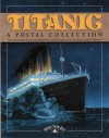 Titanic: A Postal Collection - Inter-Governmental Philatelic Corporatio, Philatelic Inter-Governmental, Zina Saunders, Spotlight Design, Lonnie Ostrow