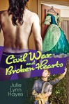 Civil War and Broken Hearts (Rose and Thorne Book 2) - Julie Lynn Hayes