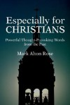 Especially for Christians: Powerful Thought-Provoking Words from the Past - Mark Rose