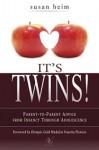 It's Twins!: Parent-To-Parent Advice from Infancy Through Adolescence - Susan M Heim