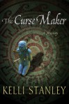 The Curse-Maker - Kelli Stanley