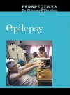Epilepsy (Perspectives on diseases and disorders) - Mary E. Williams