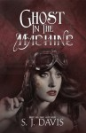 Ghost in the Machine - Sj Davis
