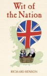 Wit Of The Nation: Quips And Quotes For Every Occasion - Richard Benson