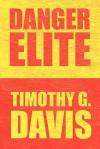 Danger Elite - Timothy G. Davis
