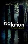 Isolation: A Faye Longchamp Mystery (Faye Longchamp Series) - Mary Anna Evans