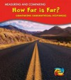 How Far Is Far?: Comparing Geographical Distances - Victoria Parker