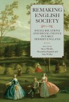 Remaking English Society: Social Relations and Social Change in Early Modern England - Steve Hindle, Alexandra Shepard, John Walter