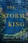 The Storm King: A Novel - Brendan Duffy