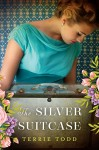 The Silver Suitcase - Terrie Todd Wetle