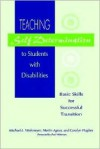Teaching Self-Determination to Students with Disabilities: Basic Skills for Successful Transition - Michael L. Wehmeyer, Martin Agran, Carolyn Hughes