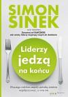 Liderzy jedza na koncu - Simon Sinek