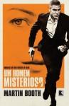 Um Homem Misterioso - Martin Booth, Marcelo Schild