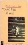 Young Men at War - Noel Currer-Briggs