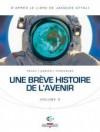 une bréve histoire de l'avenir Tome 3 - Jean-Pierre Pécau
