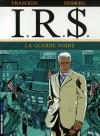 I.R.$, Tome 8 : La guerre noire - Bernard Vrancken, Stephen Desberg, Coquelicot