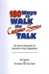 180 Ways to Walk The Customer Service Talk - The Walk The Talk Team, Eric Harvey
