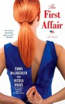 The First Affair: A Novel - Emma McLaughlin, Nicola Kraus