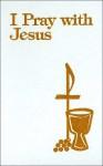 I Pray W/Jesus White Deluxe: - Daughters of St. Paul, Dick Smolinski